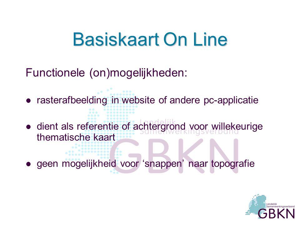 Basiskaart On Line Functionele (on)mogelijkheden: