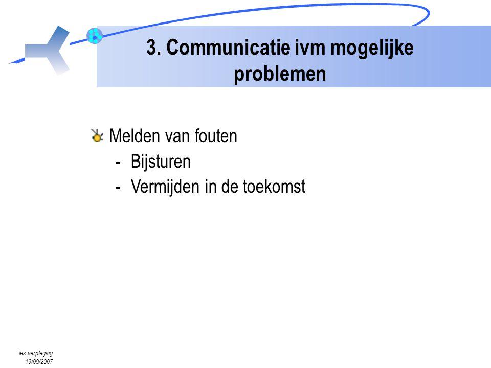3. Communicatie ivm mogelijke problemen