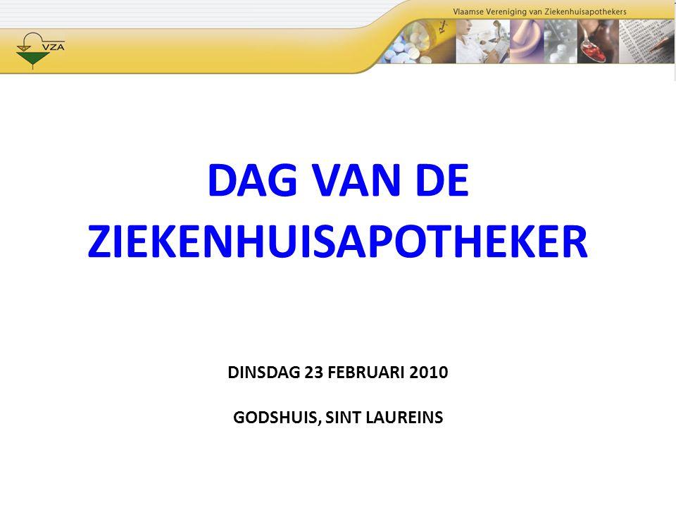 DAG VAN DE ZIEKENHUISAPOTHEKER DINSDAG 23 FEBRUARI 2010 GODSHUIS, SINT LAUREINS