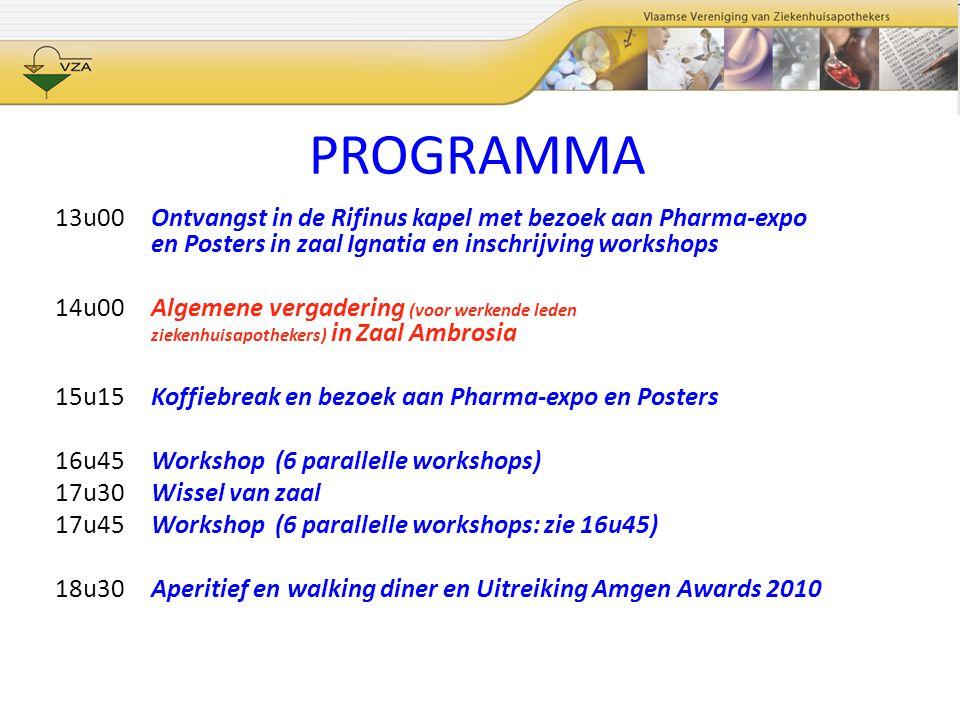 PROGRAMMA 13u00 Ontvangst in de Rifinus kapel met bezoek aan Pharma-expo en Posters in zaal Ignatia en inschrijving workshops.