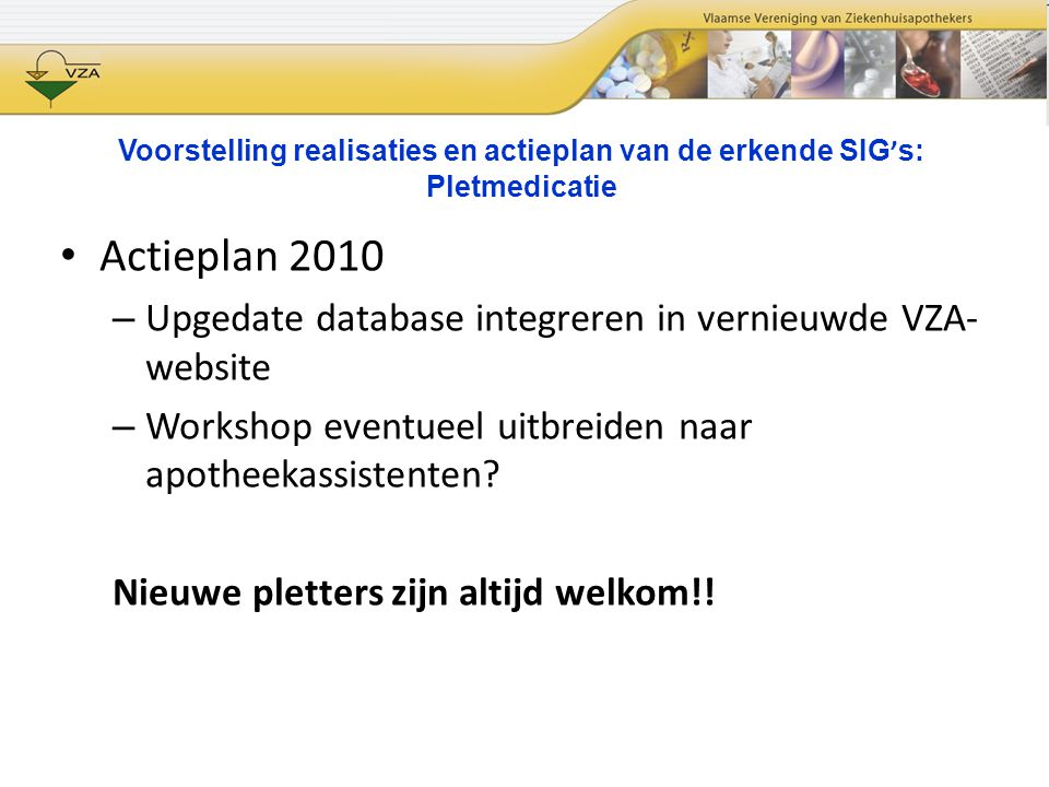 Actieplan 2010 Upgedate database integreren in vernieuwde VZA-website