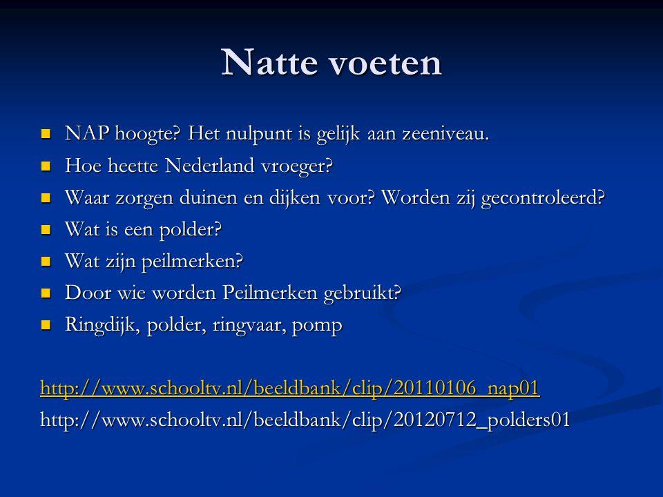 Natte voeten NAP hoogte Het nulpunt is gelijk aan zeeniveau.