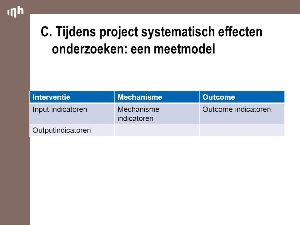 C. Tijdens project systematisch effecten onderzoeken: een meetmodel