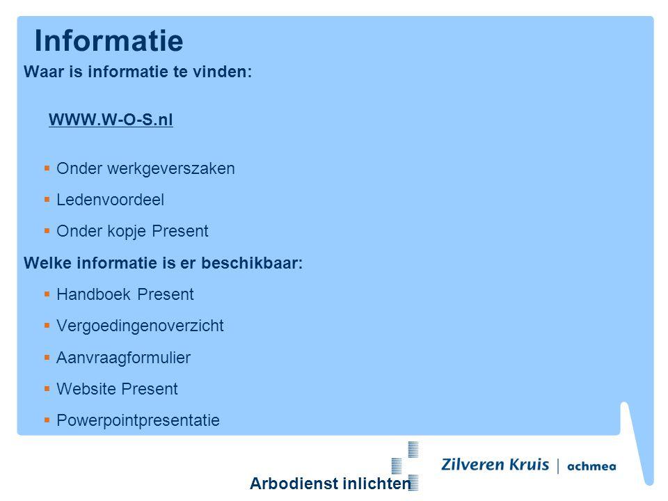 Informatie Waar is informatie te vinden: WWW.W-O-S.nl