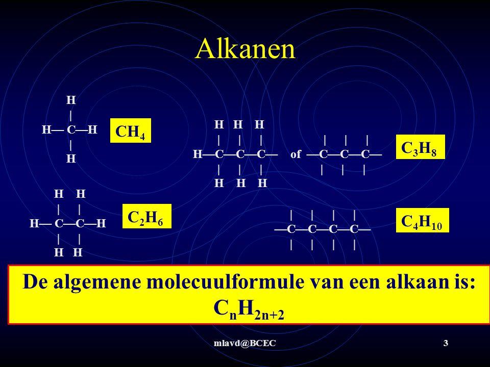 De algemene molecuulformule van een alkaan is: