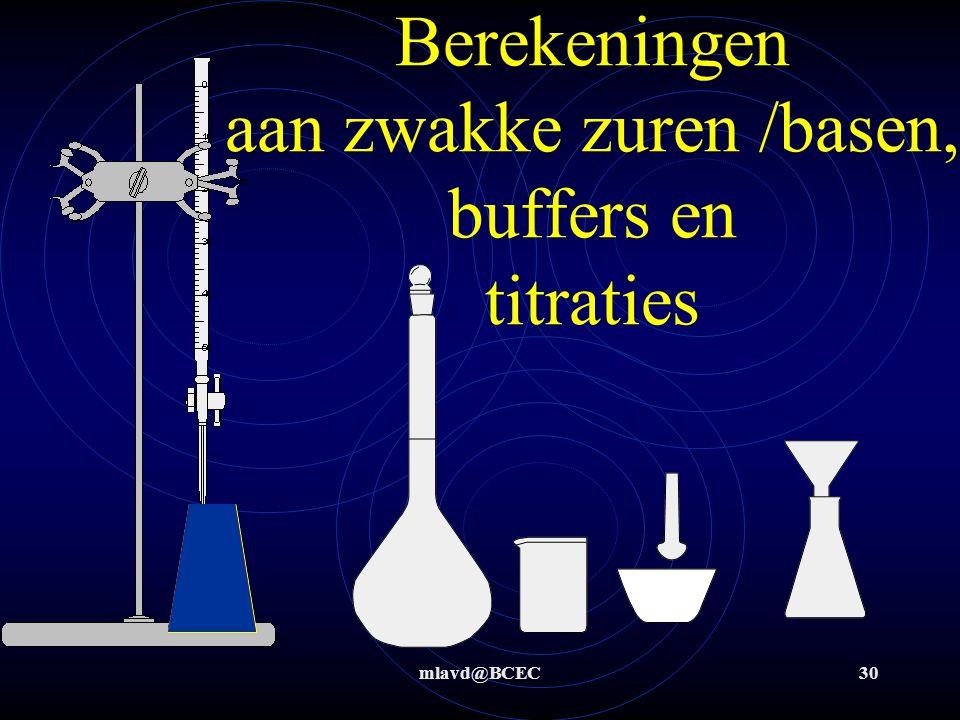 Berekeningen aan zwakke zuren /basen, buffers en titraties