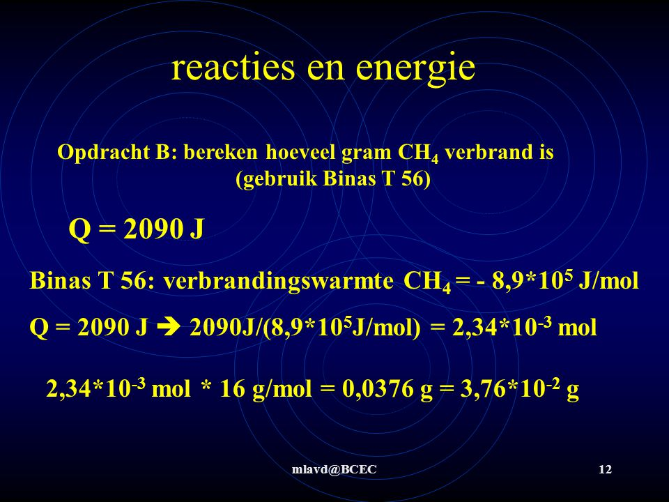 reacties en energie Q = 2090 J