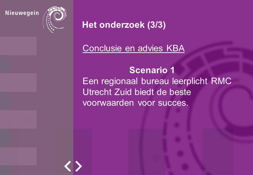 Het onderzoek (3/3) Conclusie en advies KBA. Scenario 1.