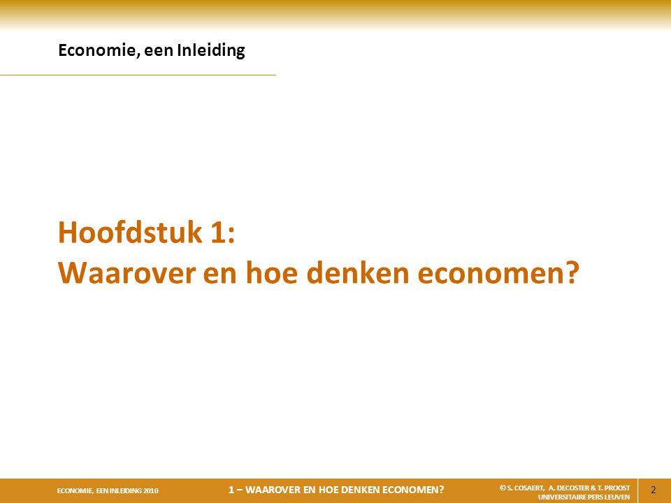 Hoofdstuk 1: Waarover en hoe denken economen