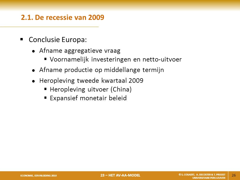 2.1. De recessie van 2009 Conclusie Europa: Afname aggregatieve vraag