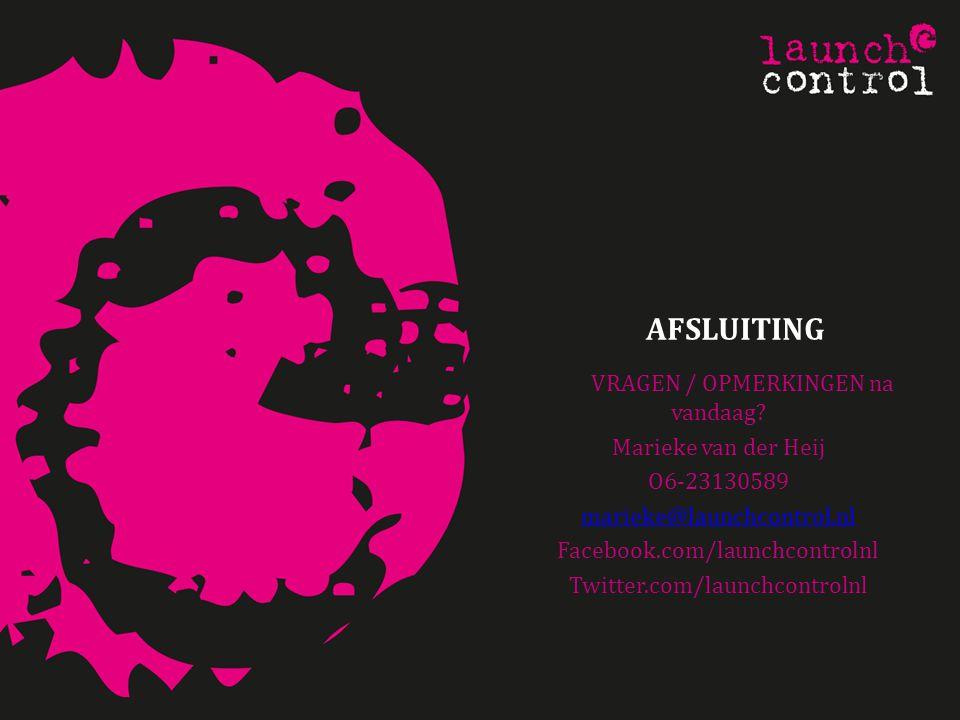 AFSLUITING VRAGEN / OPMERKINGEN na vandaag Marieke van der Heij