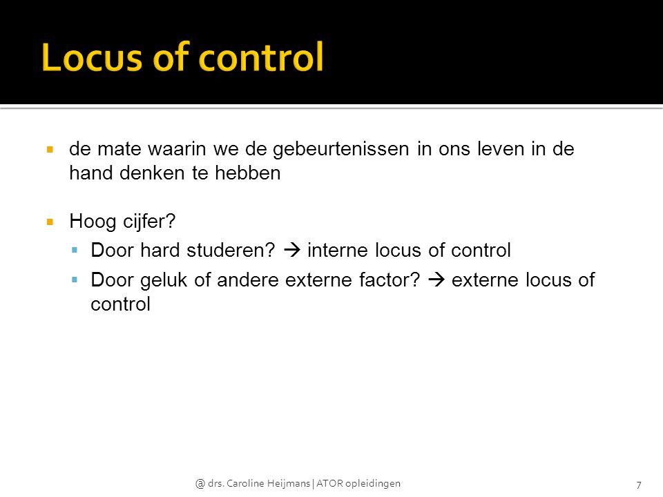 Locus of control de mate waarin we de gebeurtenissen in ons leven in de hand denken te hebben. Hoog cijfer