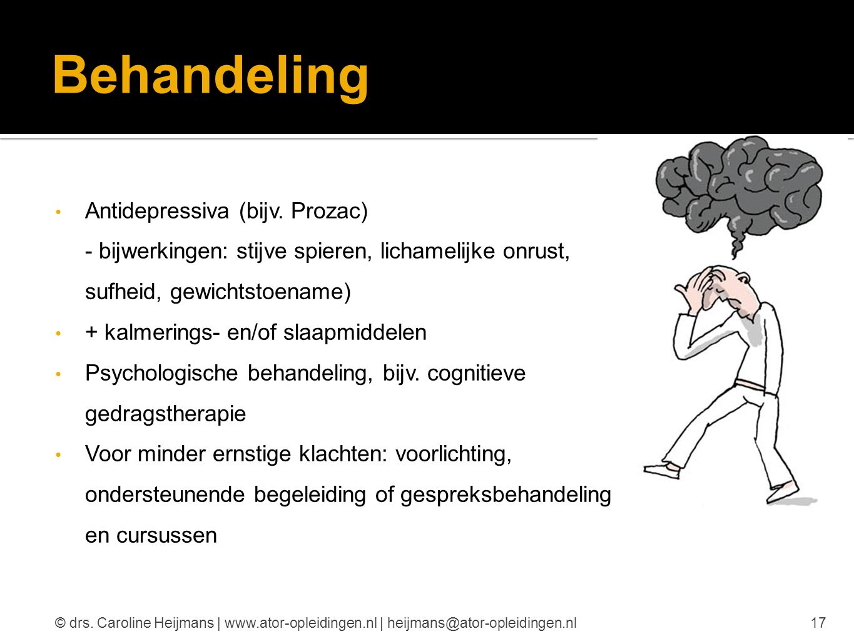 Behandeling Antidepressiva (bijv. Prozac) - bijwerkingen: stijve spieren, lichamelijke onrust, sufheid, gewichtstoename)