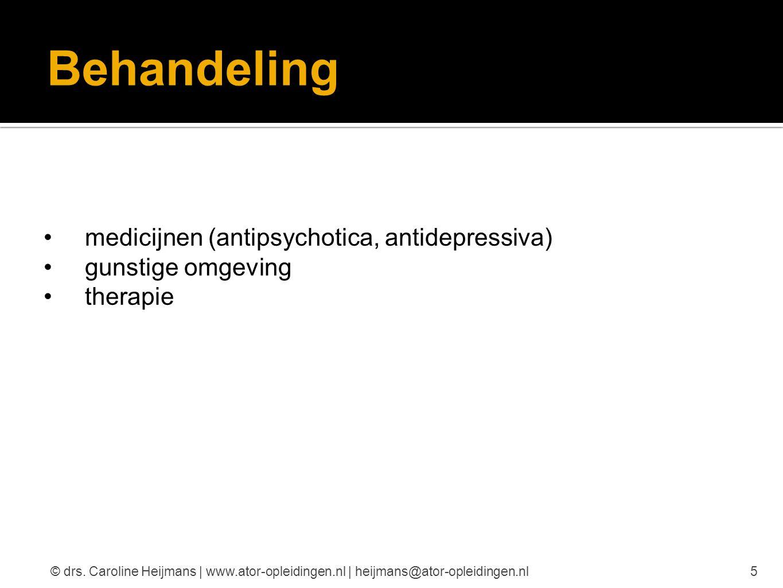 Behandeling medicijnen (antipsychotica, antidepressiva)