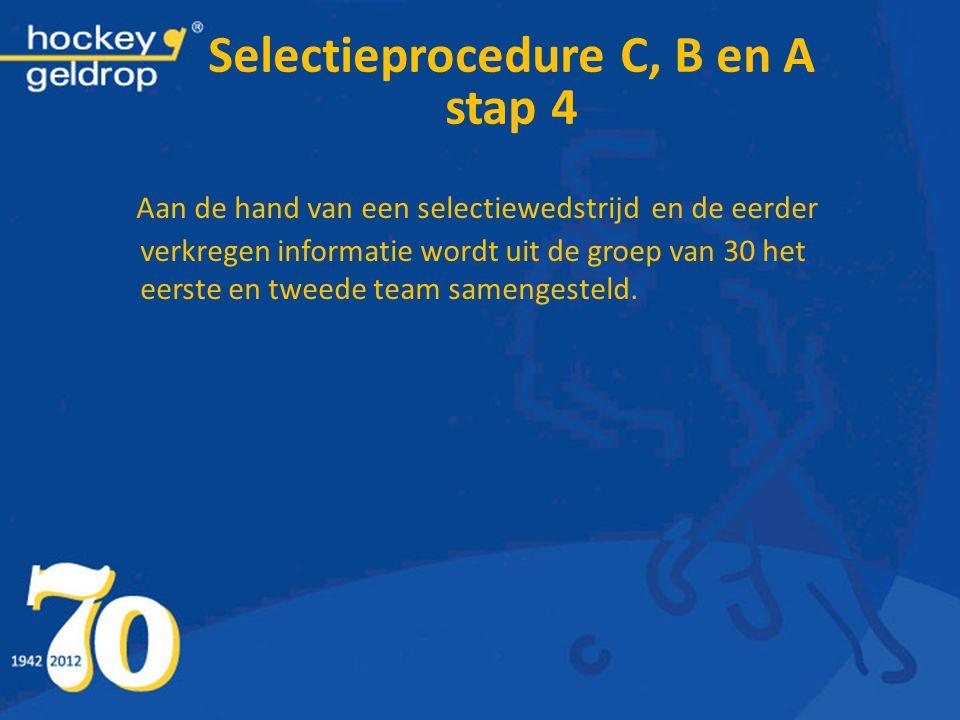 Selectieprocedure C, B en A stap 4