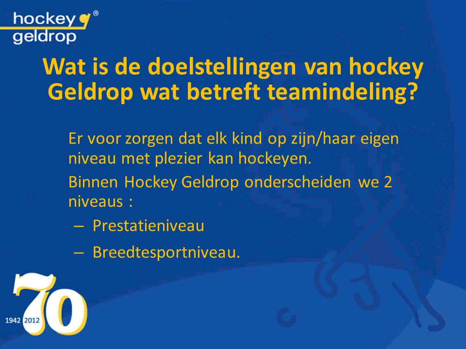 Wat is de doelstellingen van hockey Geldrop wat betreft teamindeling