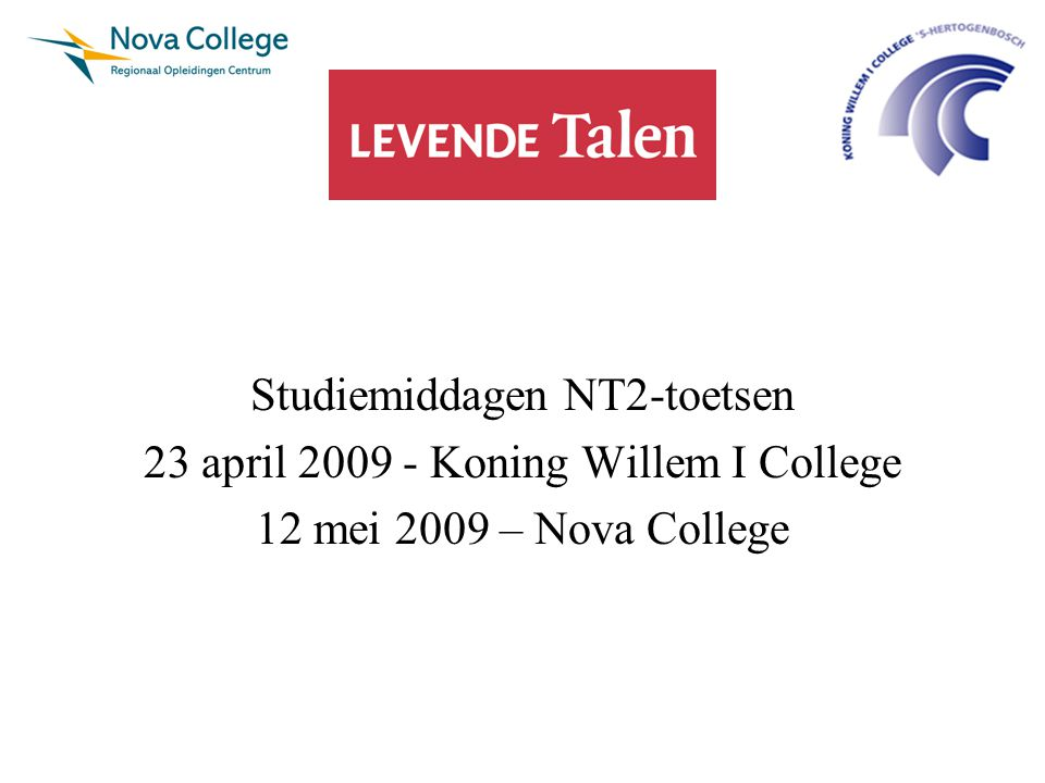 Studiemiddagen NT2-toetsen 23 april 2009 - Koning Willem I College