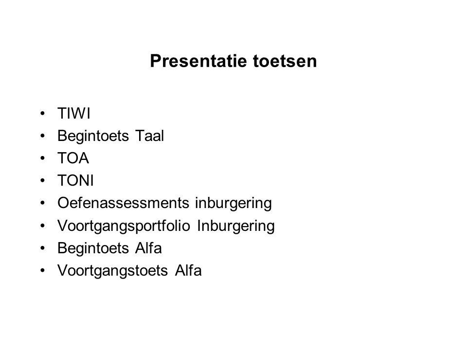 Presentatie toetsen TIWI Begintoets Taal TOA TONI