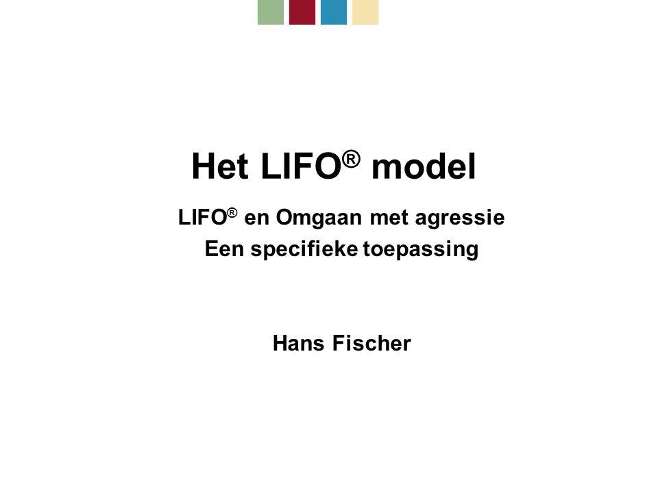 LIFO® en Omgaan met agressie Een specifieke toepassing Hans Fischer