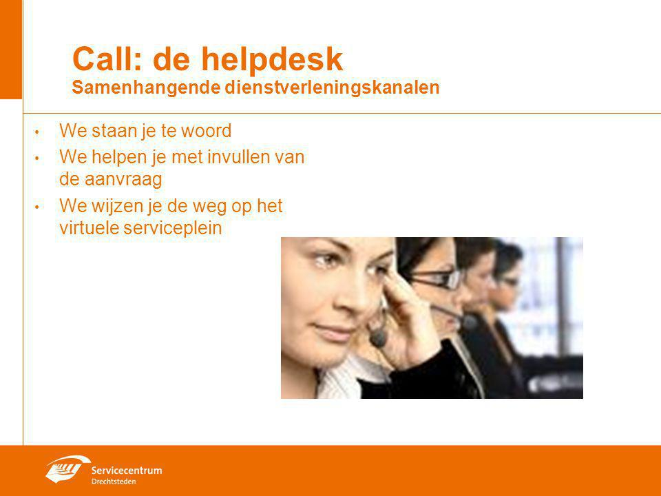 Call: de helpdesk Samenhangende dienstverleningskanalen