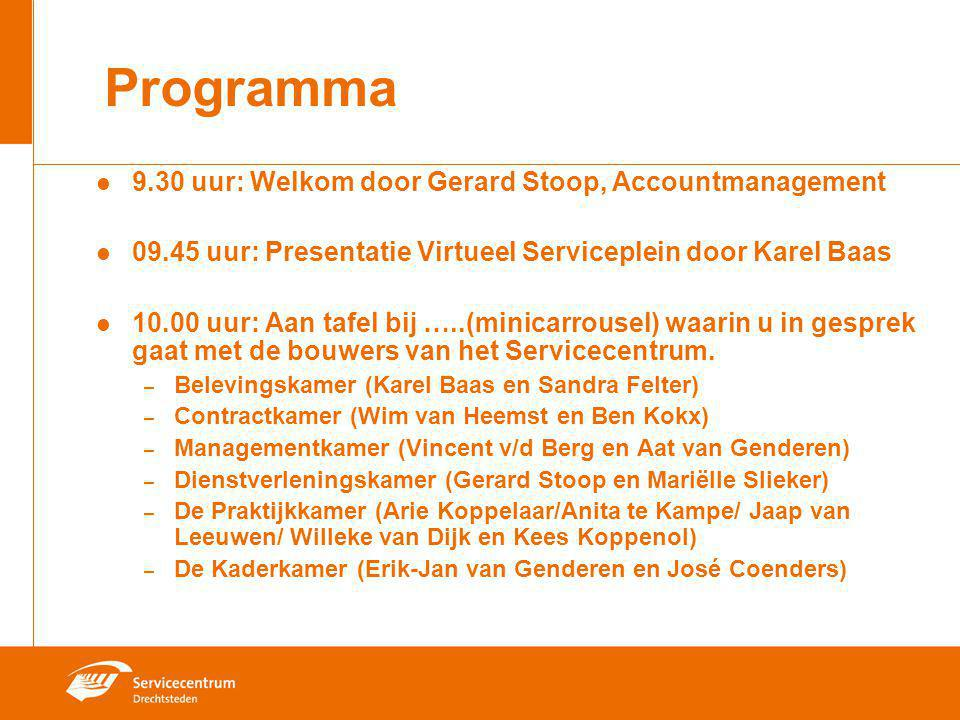 Programma 9.30 uur: Welkom door Gerard Stoop, Accountmanagement