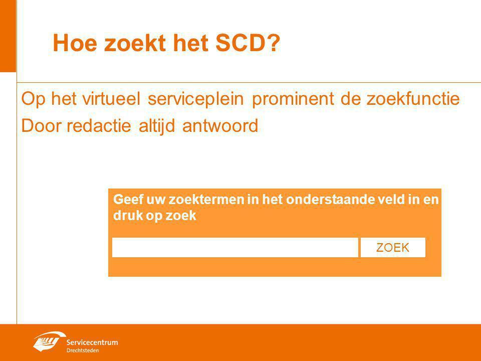 Hoe zoekt het SCD Op het virtueel serviceplein prominent de zoekfunctie Door redactie altijd antwoord