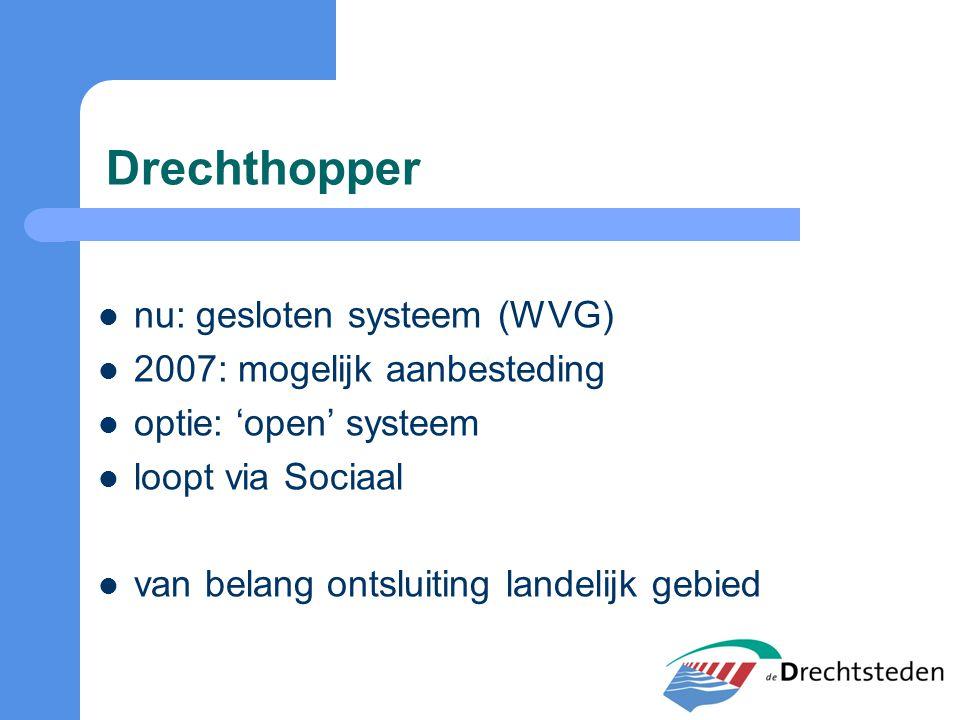 Drechthopper nu: gesloten systeem (WVG) 2007: mogelijk aanbesteding