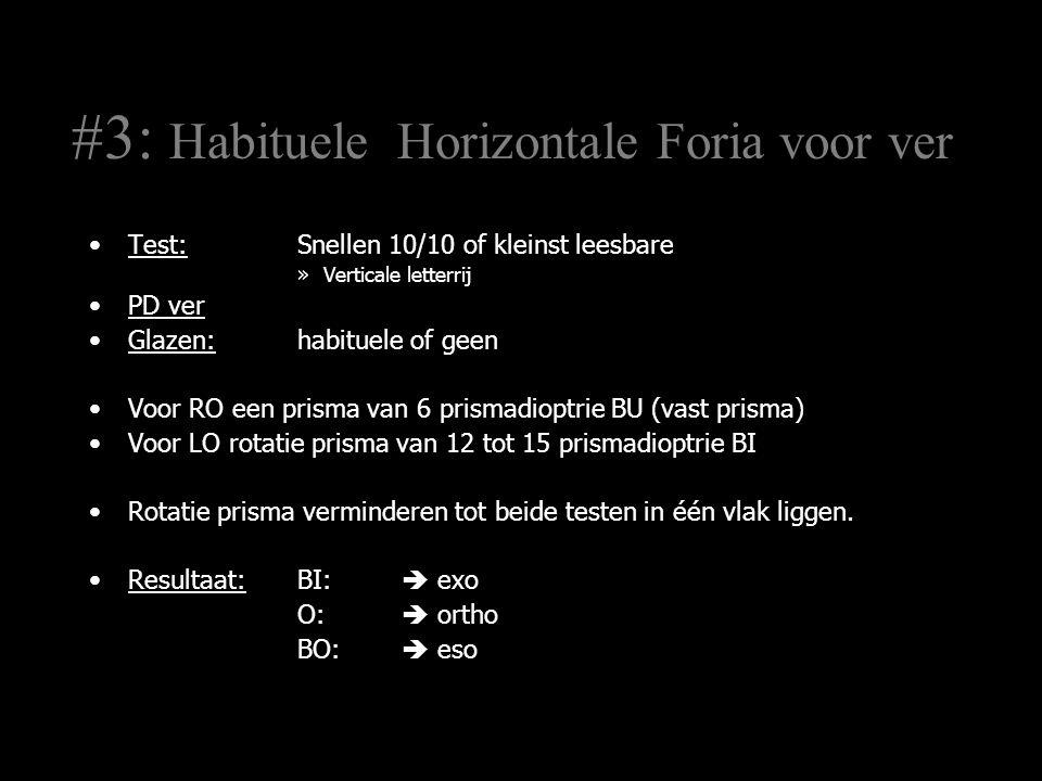 #3: Habituele Horizontale Foria voor ver
