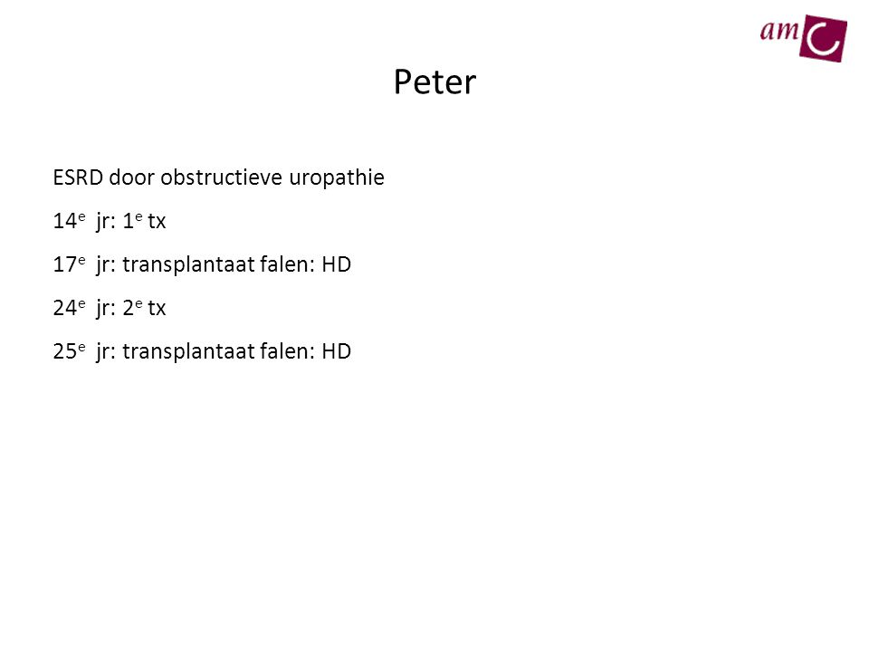 Peter ESRD door obstructieve uropathie 14e jr: 1e tx