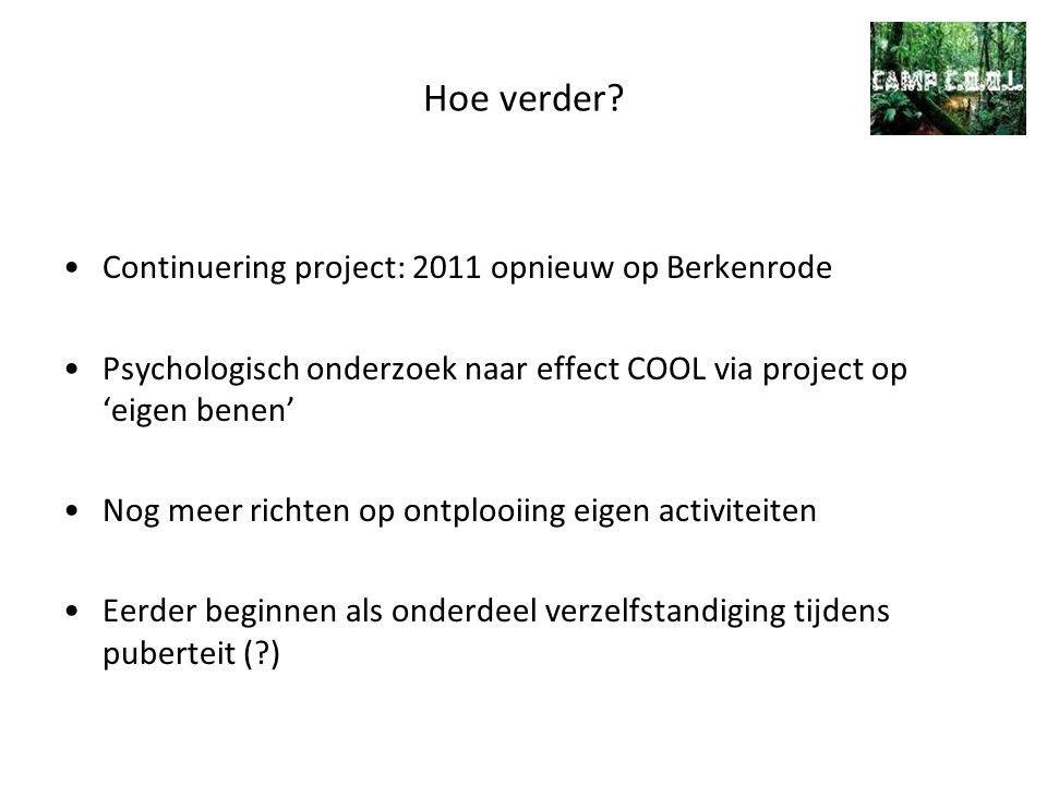 Hoe verder Continuering project: 2011 opnieuw op Berkenrode