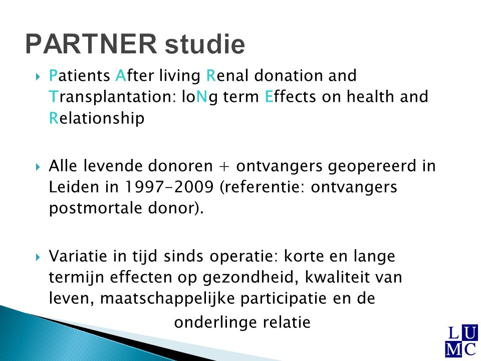 PARTNER studie Patients After living Renal donation and Transplantation: loNg term Effects on health and Relationship.