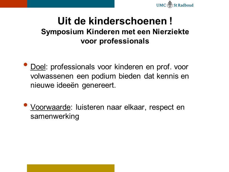 Uit de kinderschoenen ! Symposium Kinderen met een Nierziekte voor professionals
