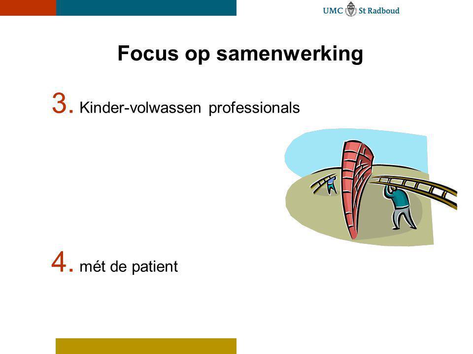 Focus op samenwerking Kinder-volwassen professionals mét de patient