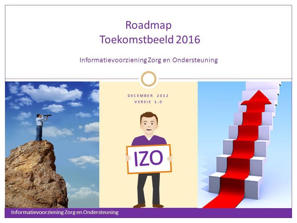 Roadmap Toekomstbeeld 2016 Informatievoorziening Zorg en Ondersteuning