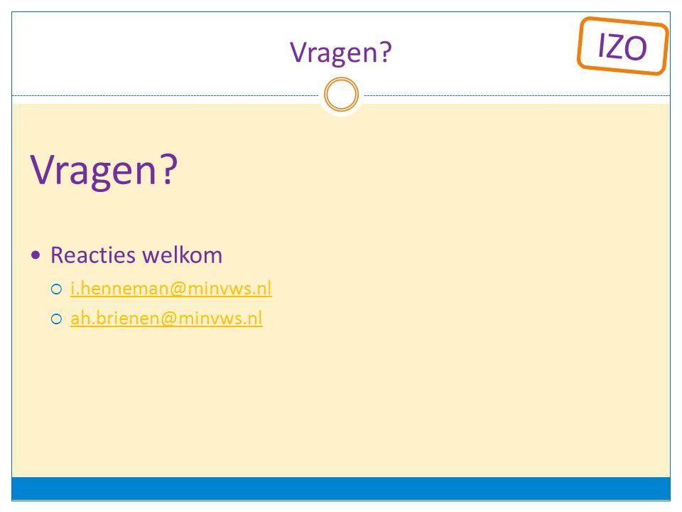 Vragen Vragen Reacties welkom i.henneman@minvws.nl