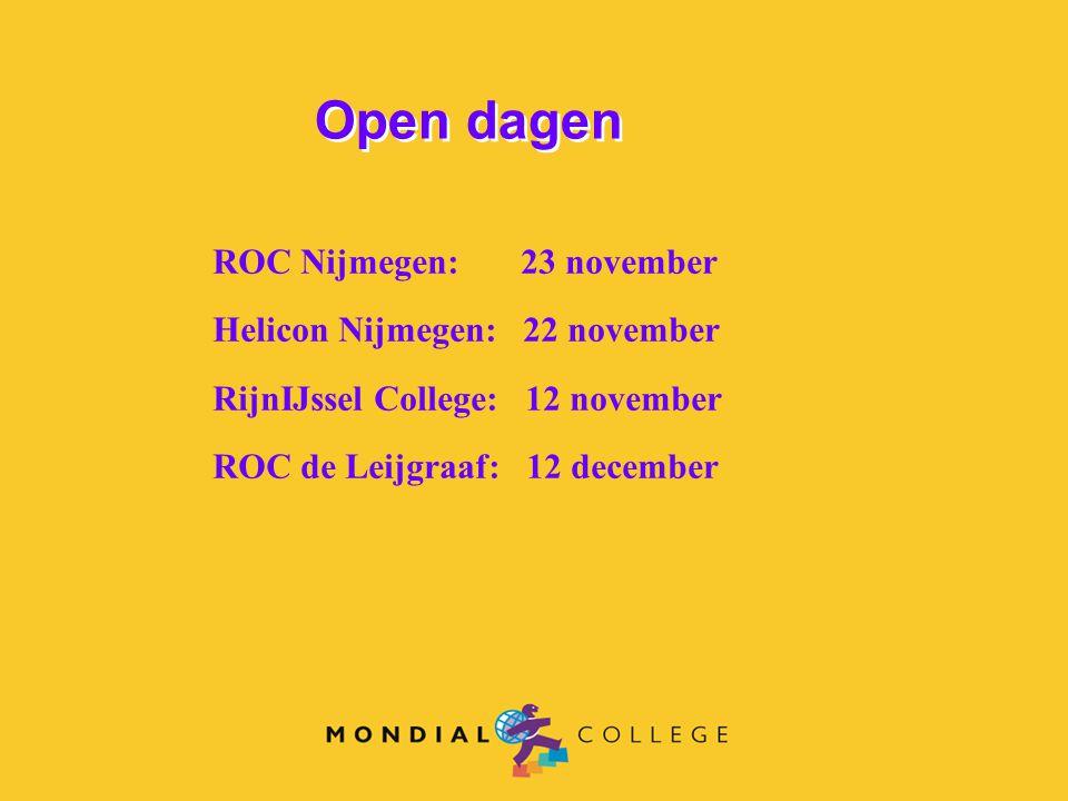 Open dagen ROC Nijmegen: 23 november Helicon Nijmegen: 22 november
