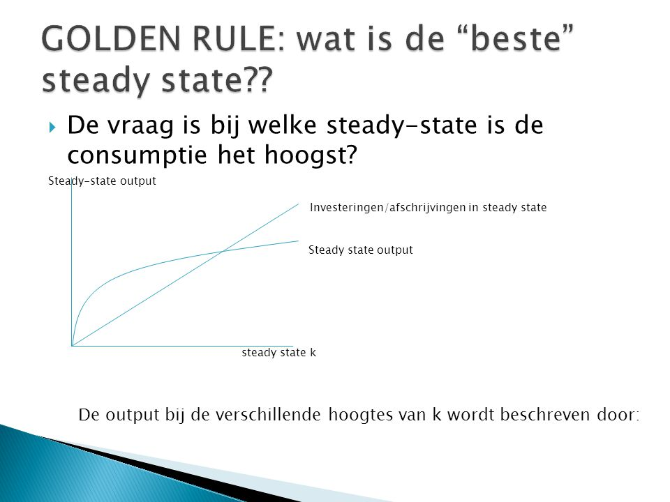 GOLDEN RULE: wat is de beste steady state