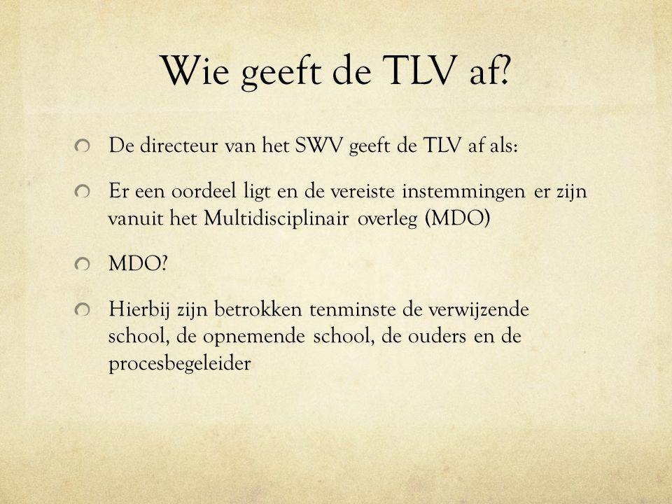 Wie geeft de TLV af De directeur van het SWV geeft de TLV af als: