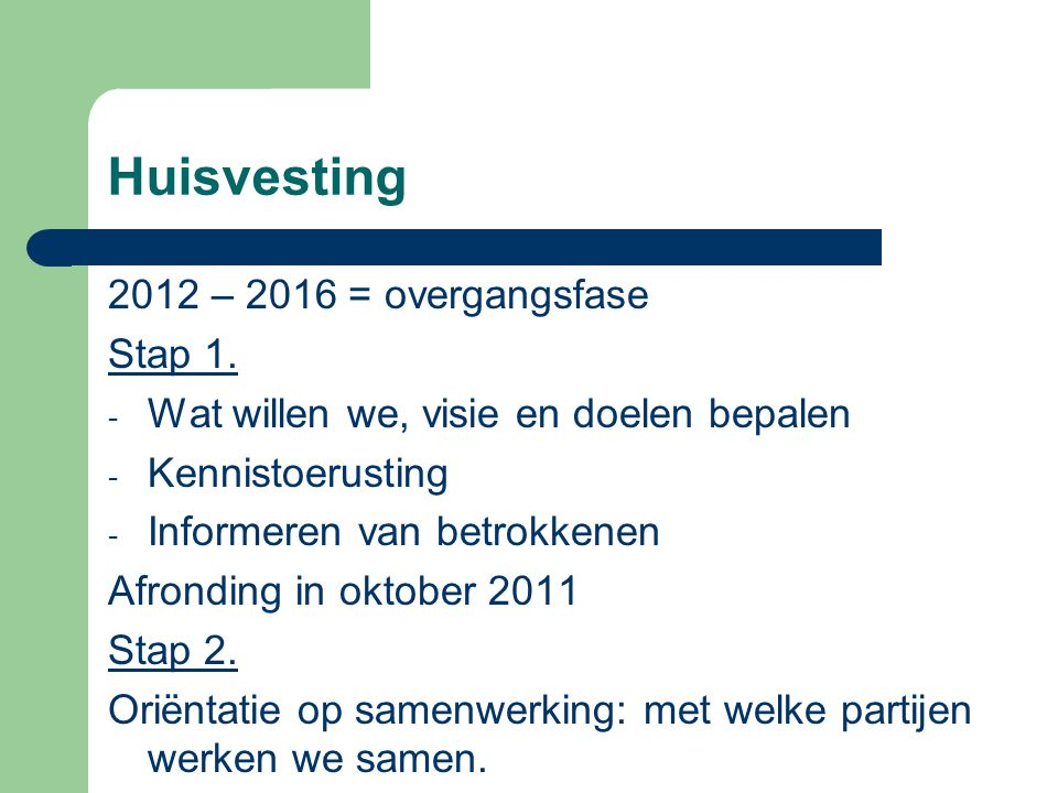 Huisvesting 2012 – 2016 = overgangsfase Stap 1.