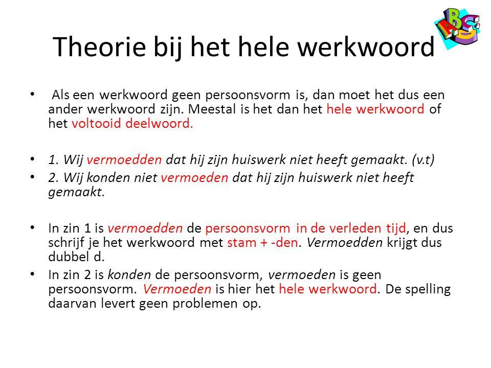 Theorie bij het hele werkwoord