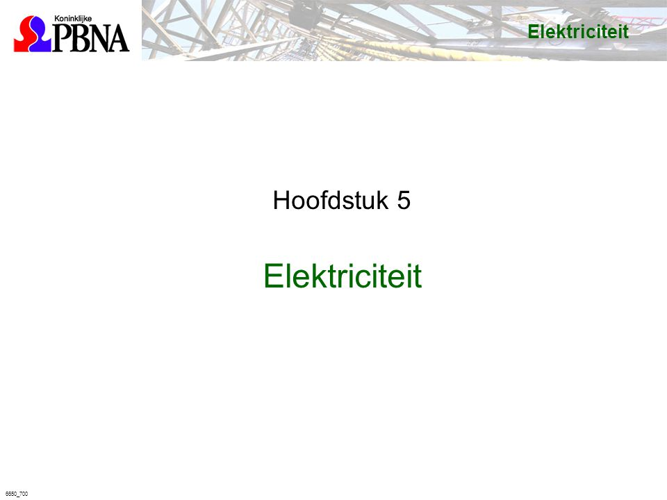 Elektriciteit Hoofdstuk 5 Elektriciteit 6650_700