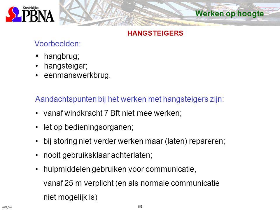 hangbrug; Werken op hoogte Voorbeelden: hangsteiger; eenmanswerkbrug.
