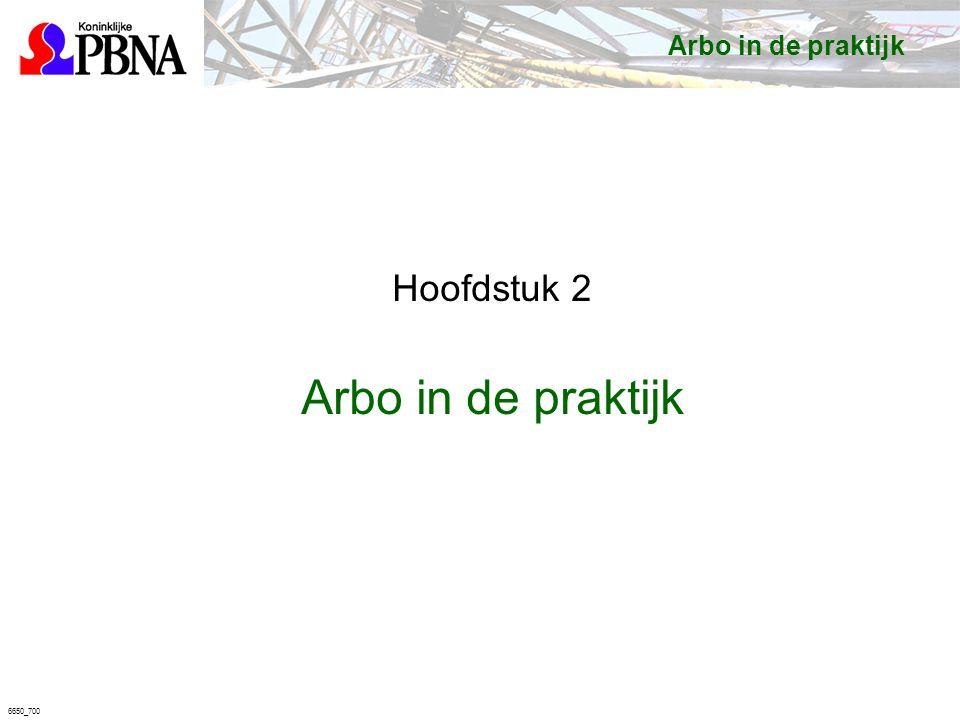 Arbo in de praktijk Hoofdstuk 2 Arbo in de praktijk 6650_700