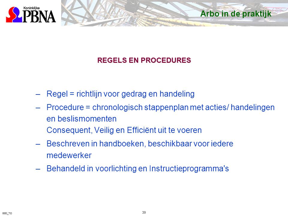 Regel = richtlijn voor gedrag en handeling