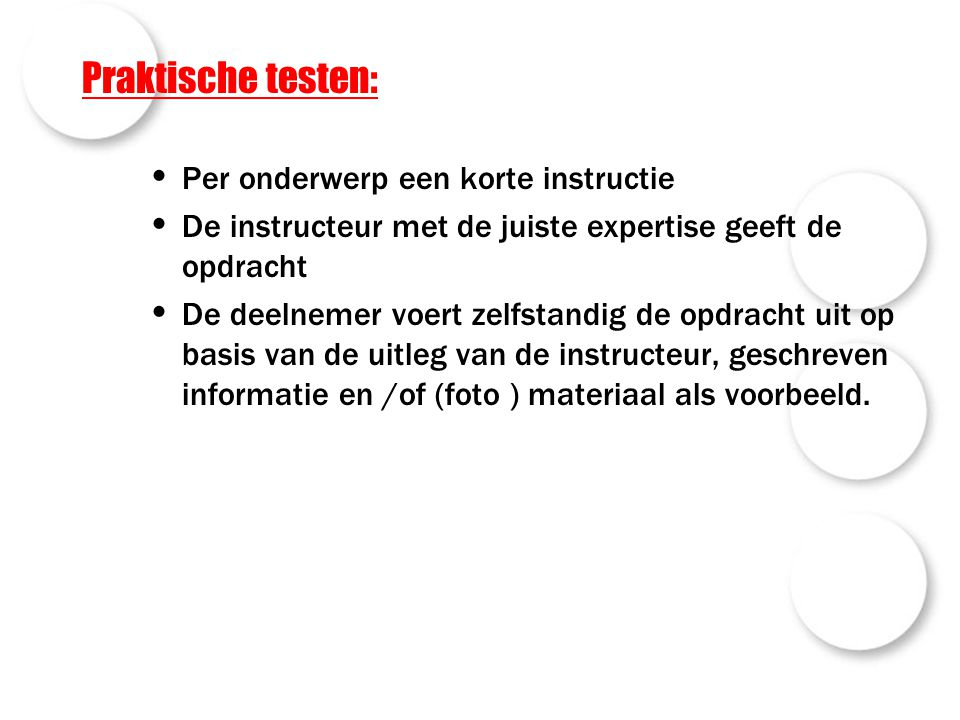 Praktische testen: Per onderwerp een korte instructie