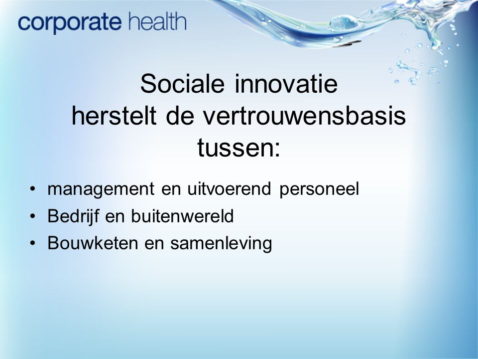 Sociale innovatie herstelt de vertrouwensbasis tussen: