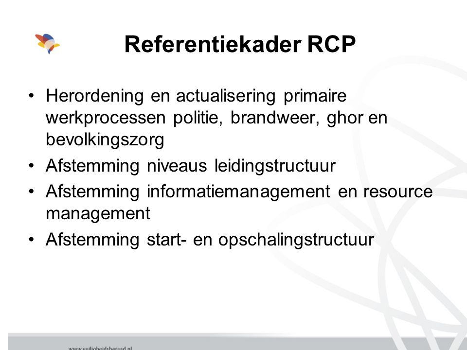Referentiekader RCP Herordening en actualisering primaire werkprocessen politie, brandweer, ghor en bevolkingszorg.