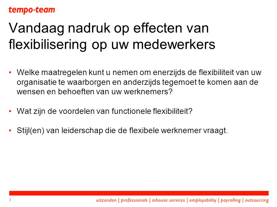 Vandaag nadruk op effecten van flexibilisering op uw medewerkers