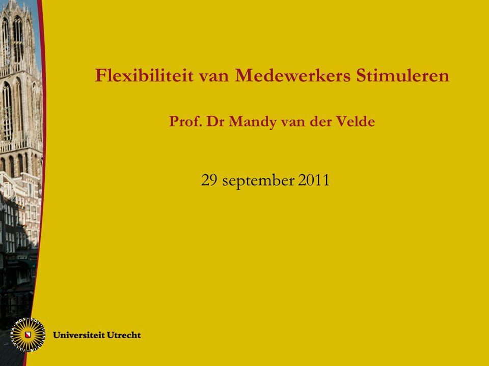 Flexibiliteit van Medewerkers Stimuleren Prof. Dr Mandy van der Velde