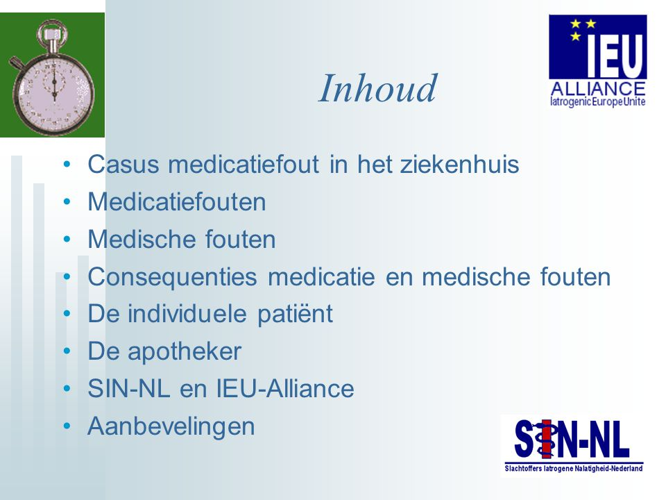 Inhoud Casus medicatiefout in het ziekenhuis Medicatiefouten
